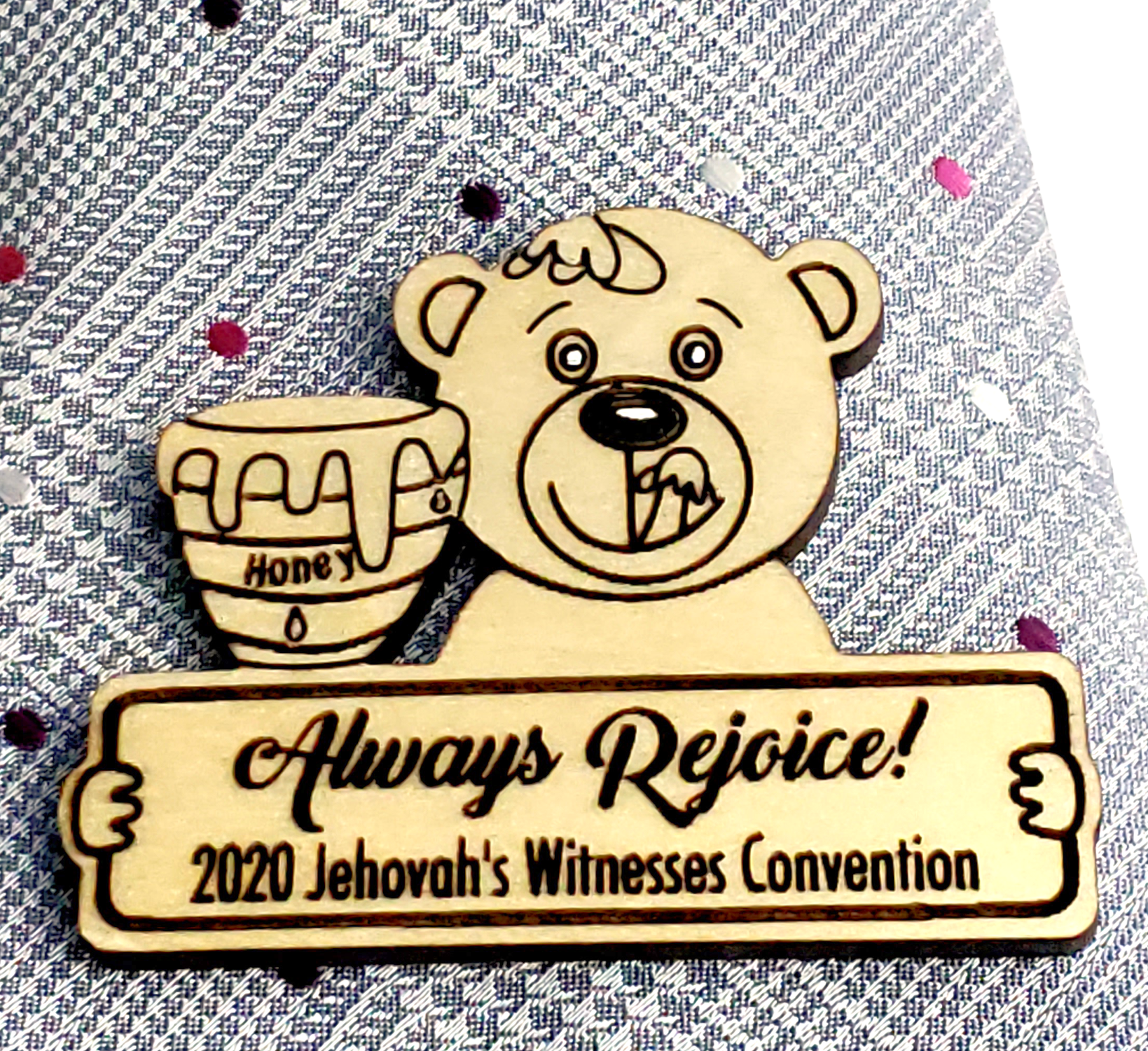 Always Rejoice 2020 Pin Wooden - Honey Bear
